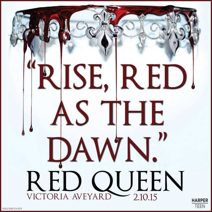The Red Queen by: Victoria Aveyard